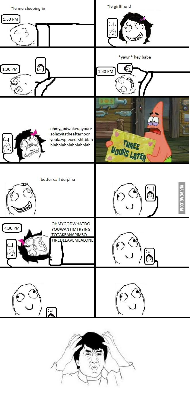 Girlfriend logic.
