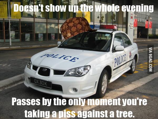 Scumbag police.