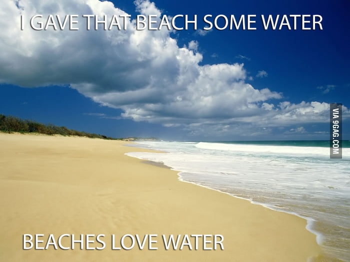Beaches love water