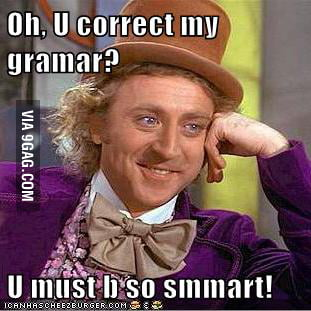 This is for you, grammar Nazis!!!