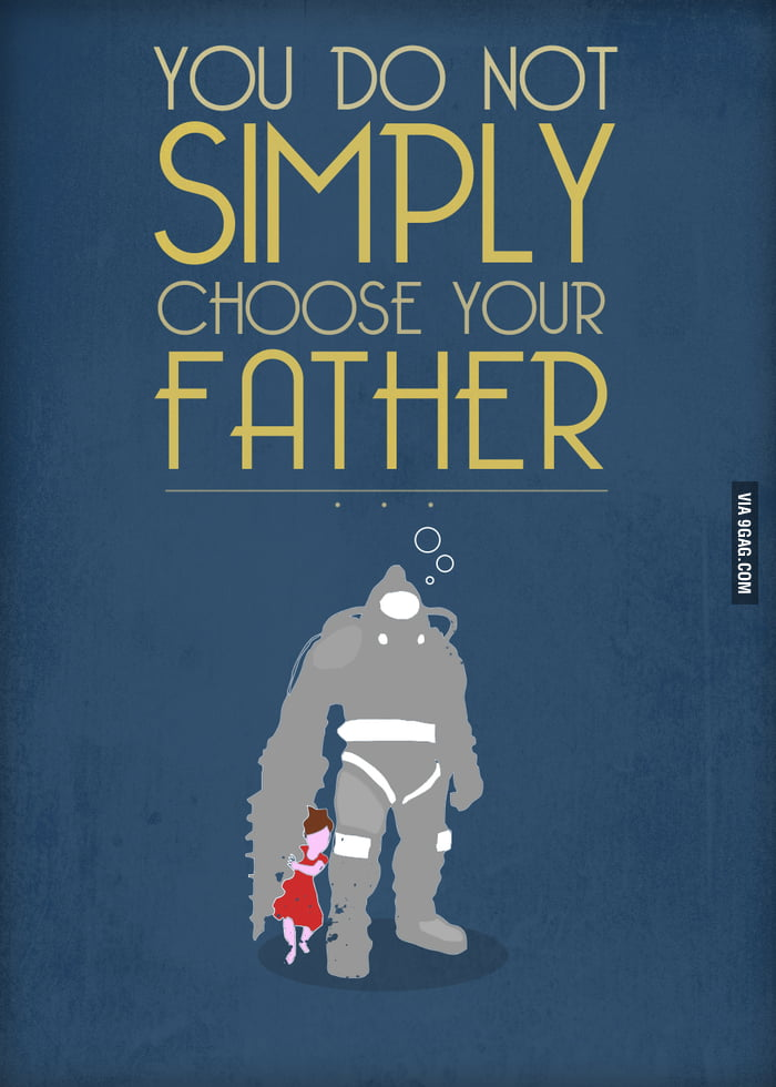 You do not simply choose your father..