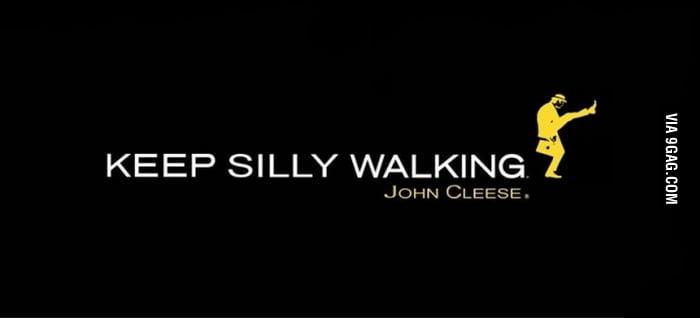 Keep silly walking...