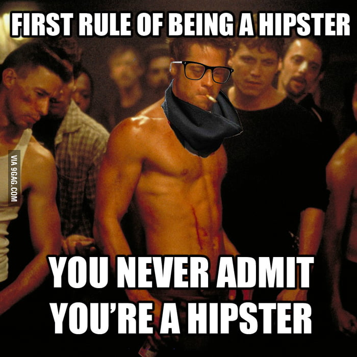 Whenever I hear someone say they're a hipster...