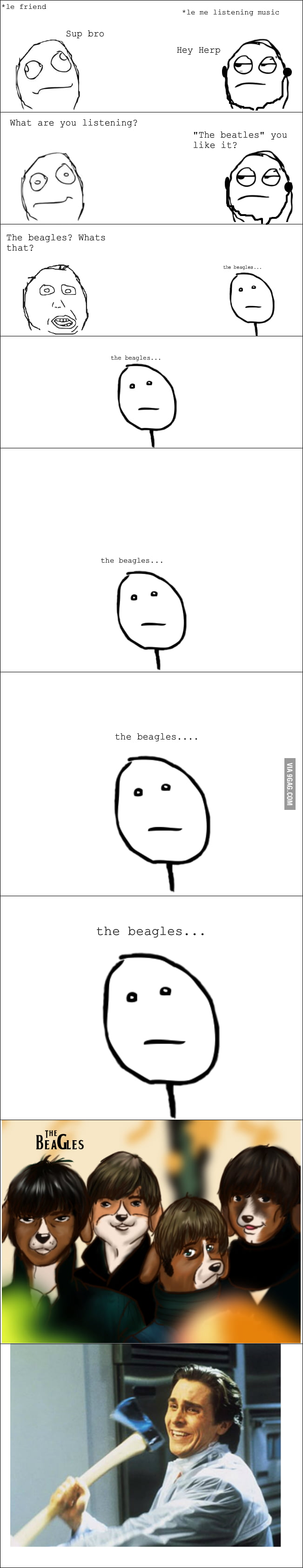 The beagles.....wait whaaaa?