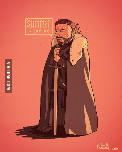 The Summer is coming