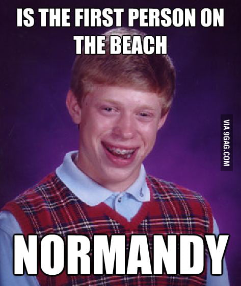 Bad luck Brian in WWII