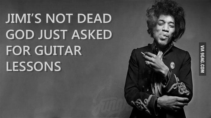 Jimi's not dead...