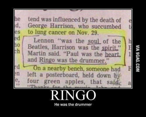 Ringo was the drummer