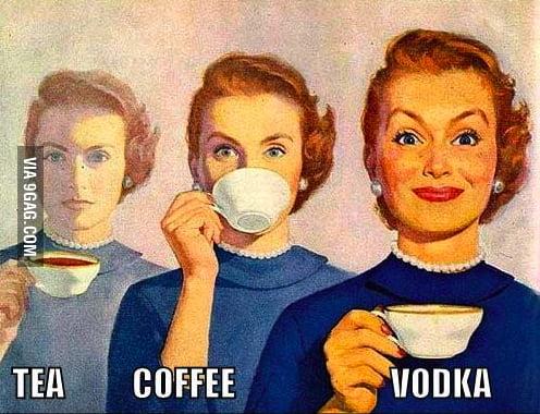 Vodka is always better,
