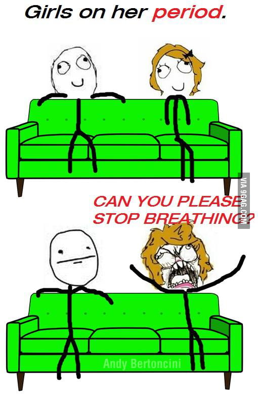 Girls on her period.