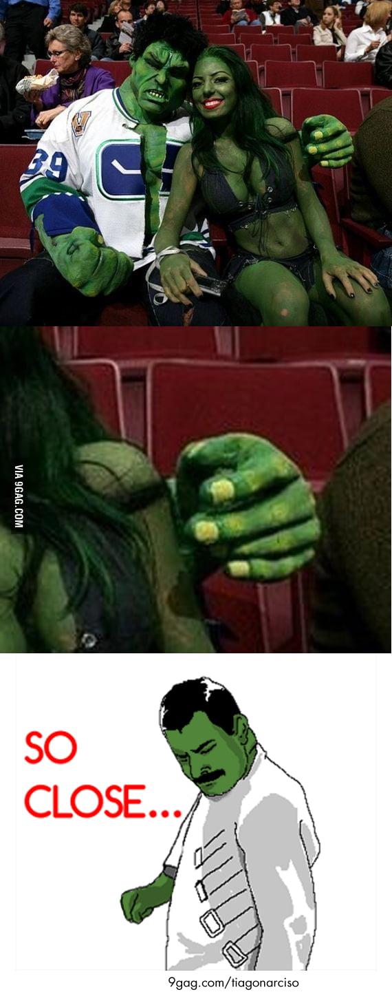 So Close Hulk, So Close...