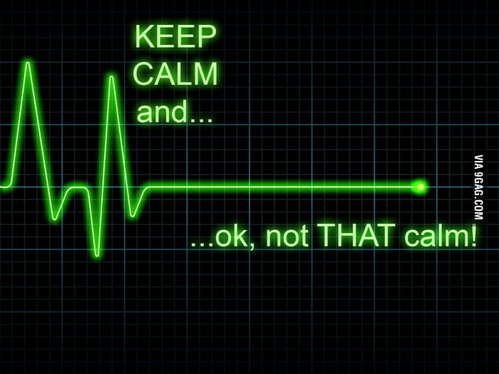 Keep calm...oh wait