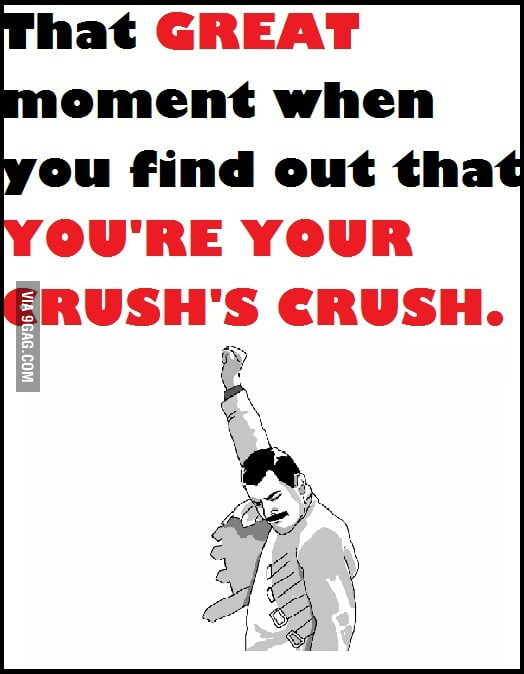You're your crush's crush!