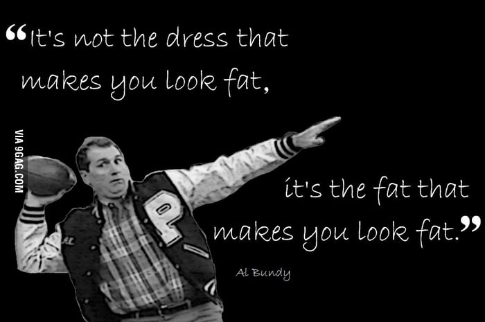 An Al Bundy quote
