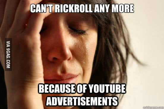 Can't Rick Roll any more...