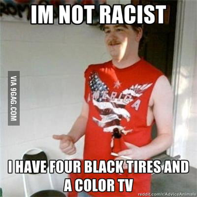 I'm not racist...