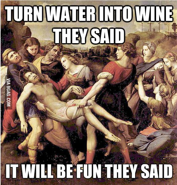 Turn water into wine they said