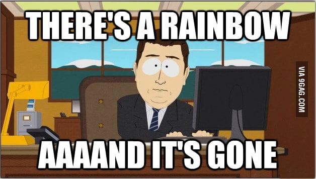 Rainbow . . . aaaaand . . .