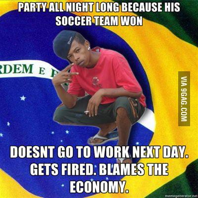 Brazilians...
