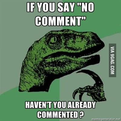 NO COMMENT