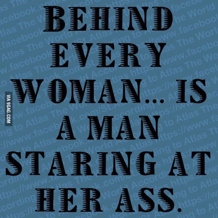 Behind every woman ...