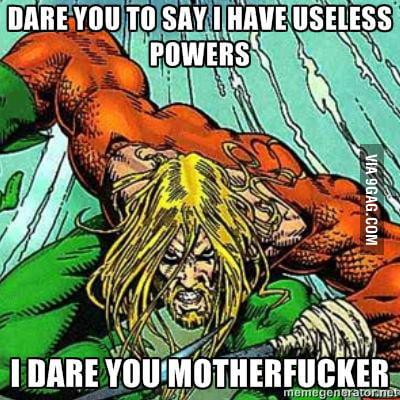 Angry Aquaman is angry