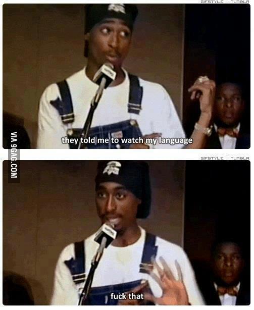 Just Tupac being Tupac...