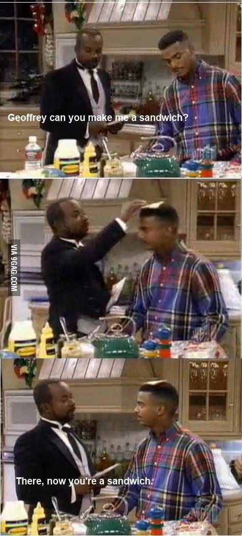 Geoffrey can you make me a sandwich?