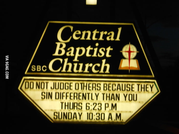 Do not judge others because they sin differently than you.