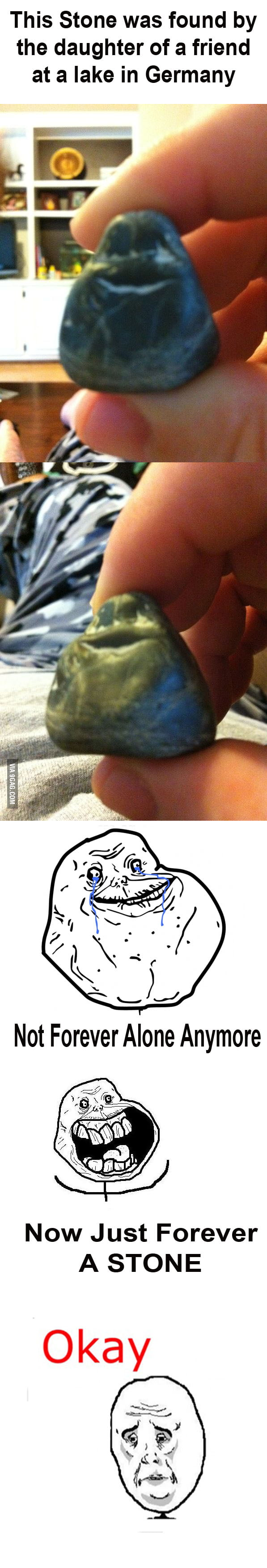 Forever Alone ... a Stone