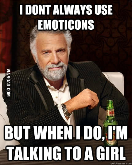 I Don't Always Use Emoticons...