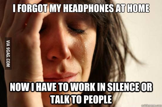 Forgot my headphone