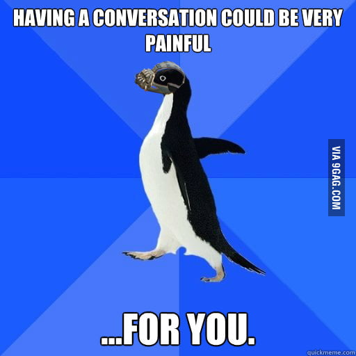 Socially Awkward Penguin Bane knows it hurts
