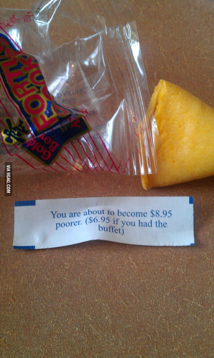 Fortune Cookie at a Chinese restaurant is so accurate!