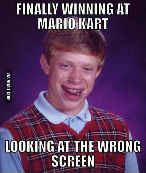 Bad Luck Brian playing Mario Kart