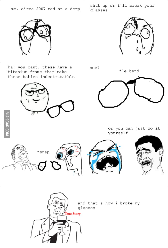 How I broke my glasses