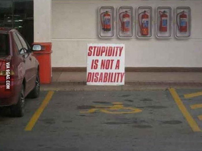 Stupidity is not a disability. Or is it?