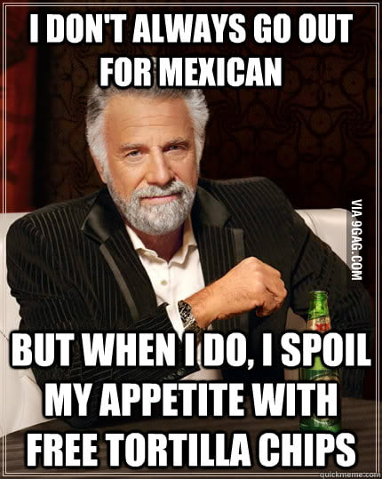 Going out for Mexican...