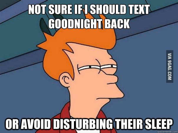 "When someone texts you ""I'm going to sleep""..."