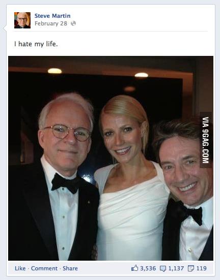 Steve Martin: I hate my life.