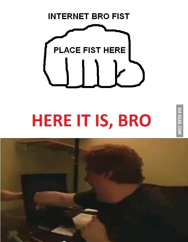 INTERNET BRO FIST. [Fixed]