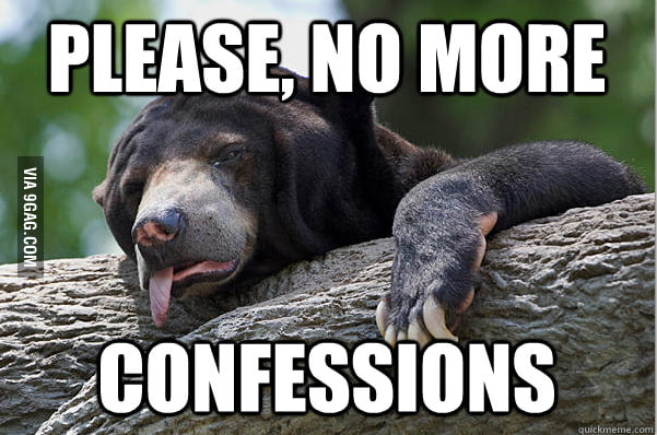 Confession bear just can't take any more