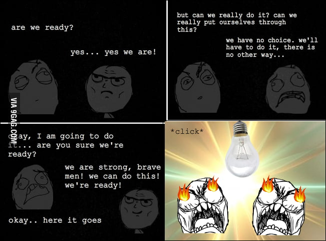 Switching on the light rage