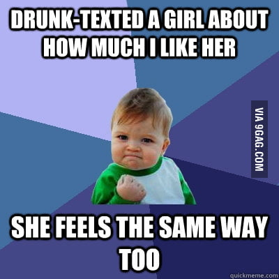 Drunk-texted a girl about how much I like her