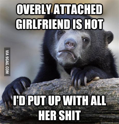 A Confession about that Overly Attached Girlfriend