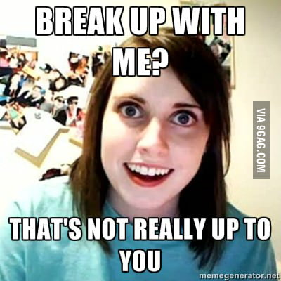 My ex-girlfriend said this at the end of it