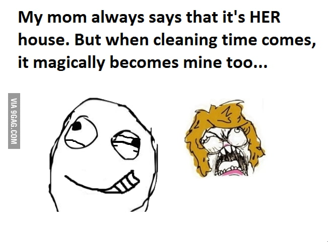 Cleaning time makes the house mine too