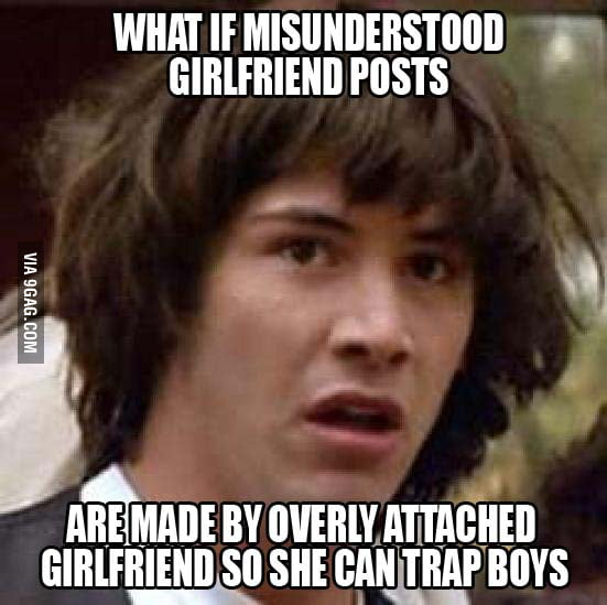 Conspiracy Keanu on Misunderstood Girlfriend