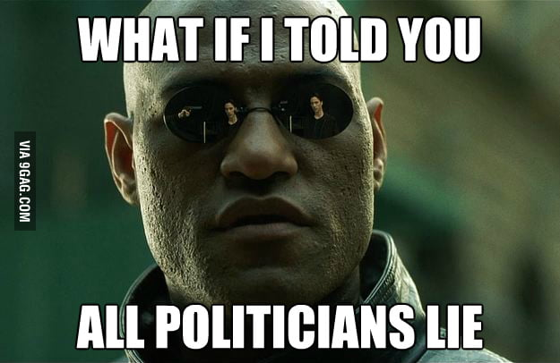 All politicians do the same thing: Lie.