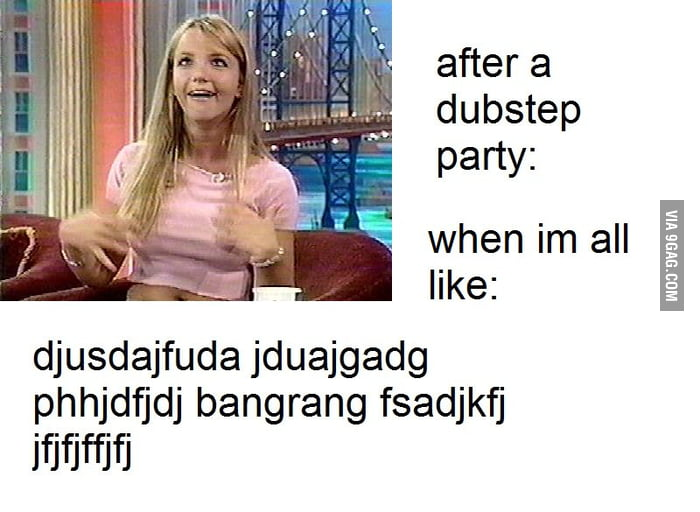 After a dubstep party